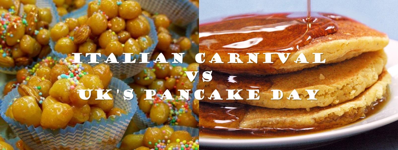 Italian Carnevale VS English PancakeDay